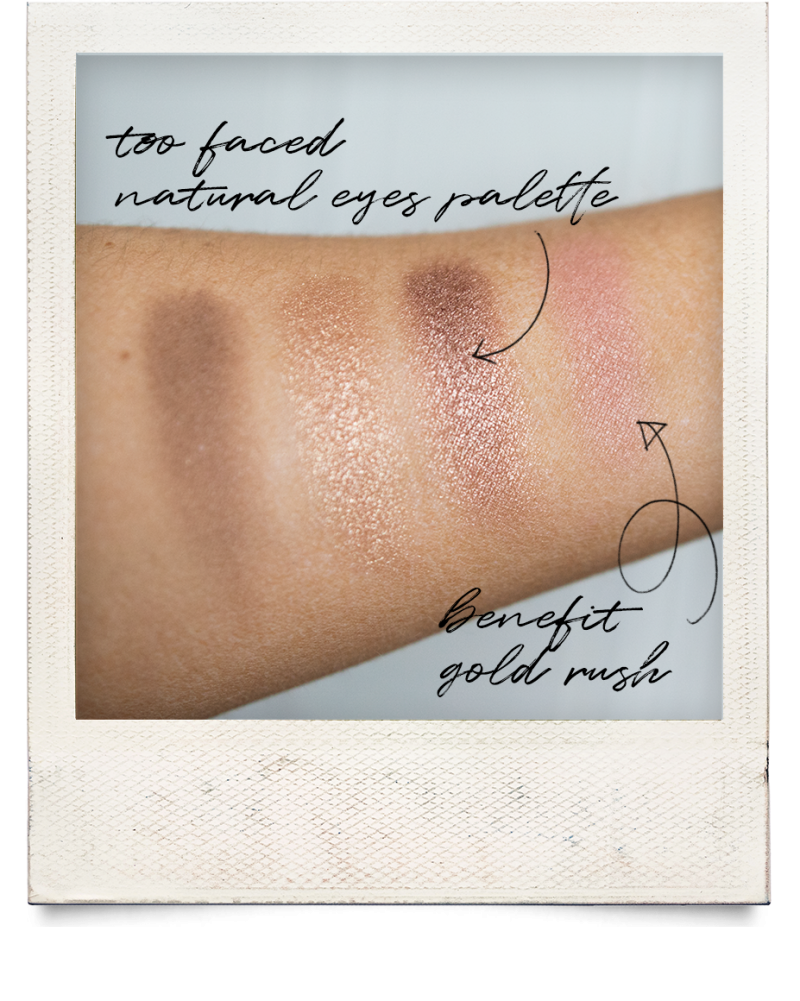benefit gold rush blush tan luxe body face drops too faced natural eyes palette review swatches